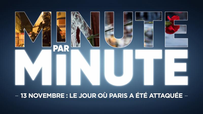 « Minute par minute » : 13 novembre...
